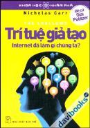 """Review sách """"Trí tuệ giả tạo – Internet đã làm gì chúng ta"""""""