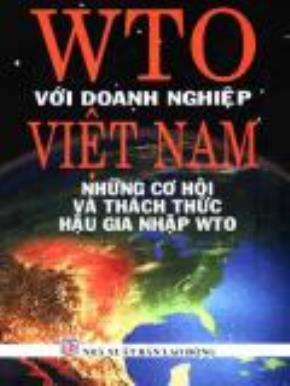 WTO: trường học, trường thi cho kinh tế Việt Nam