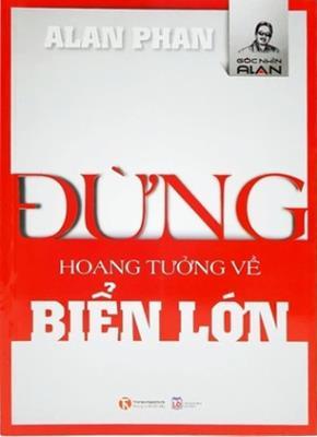 Tác giả: Alan Phan NXB Lao Động - 210 trang Bản quyền: Công ty cổ phần Sách Thái Ha (Thaihabooks)