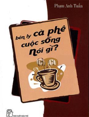 Bên ly cà phê, cuộc sống nói gì?