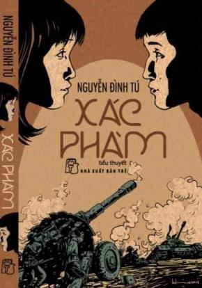 Tiểu thuyết Xác phàm của Nguyễn Đình Tú – nén hương thơm tưởng nhớ liệt sĩ