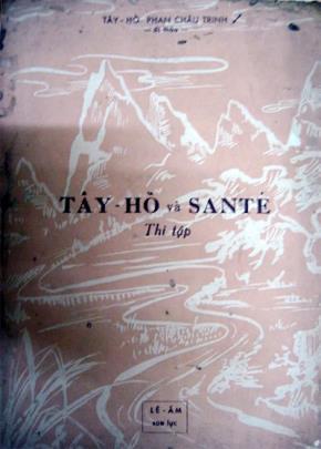 Tây Hồ và Santé thi tập (di thảo), xuất bản 1961, Lê Ấm sao lục (con rể cụ Tây Hồ).