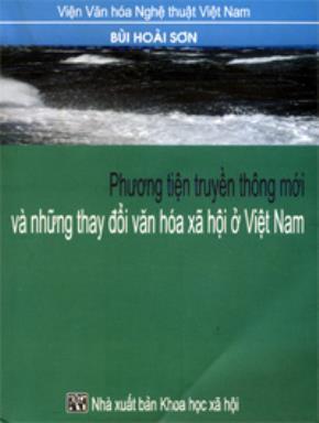 Phương tiện truyền thông mới và những thay đổi văn hóa xã hội ở Việt Nam