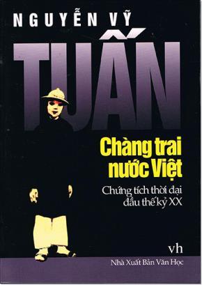 Tuấn - Chàng Trai Nước Việt: Chứng tích thời đại đầu thế kỷ XX