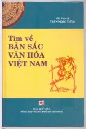Đọc quyển Tìm Về Bản Sắc Văn Hoá Việt Nam của Trần Ngọc Thêm
