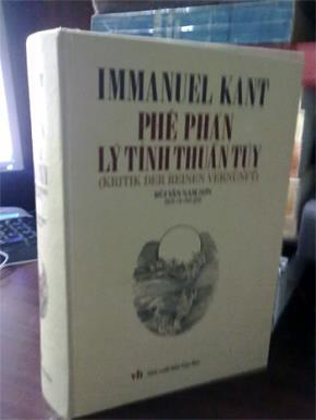 """Một vài ý nghĩ nhân đọc bản dịch tác phẩm """"Phê phán lý tính thuần túy"""" của Immanuel Kant do Bùi Văn Nam Sơn thực hiện"""