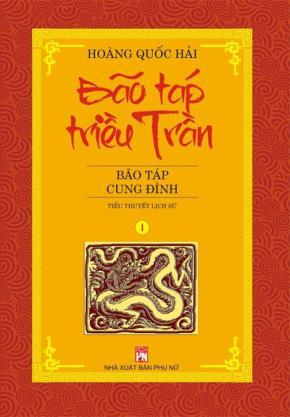 Bộ tiểu thuyết Bão táp triều Trần của nhà văn Hoàng Quốc Hải