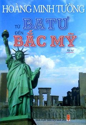 """Sách mới """"Từ Ba Tư đến Bắc Mỹ"""" của nhà văn Hoàng Minh Tường"""