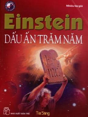 Cái lý và nghịch lý qua Einstein - dấu ấn trăm năm