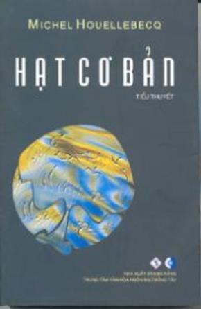 Tác giả Michel Houellebecq – Dịch giả Cao Việt Dũng - Nhà xuất bản Đà Nẵng – Trung tâm Văn hóa Ngôn Ngữ Đông Tây ấn hành tháng 12/2006)