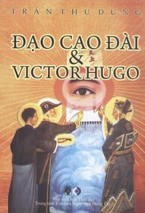 Đọc sách Đạo Cao Đài và Victor Hugo của TS. Trần Thu Dung