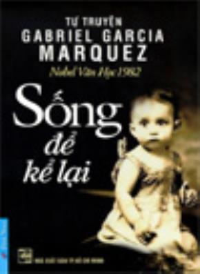 Tác giả: Gabriel Garcia Marquez